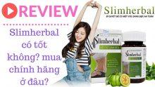 Thuốc giảm cân Slimherbal có tốt không? Mua ở đâu giá tốt nhất?