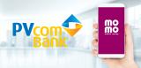 Hướng dẫn liên kết ví MoMo với ngân hàng PVcomBank